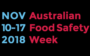 Food poisoning – take it seriously Australian Food Safety Week 10 -17 November 2018